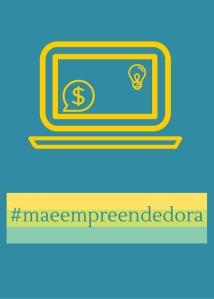 #maeempreendedora